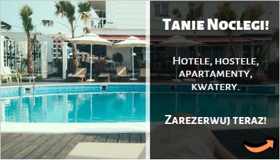 Tanie noclegi Hotele, apartamenty, kwatery i kempingi